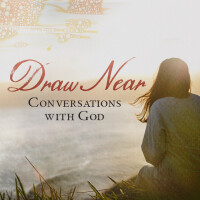 Draw Near: Conversations With God